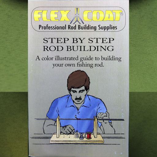 Flex Coat Step By Step Rod Building Instruction Book